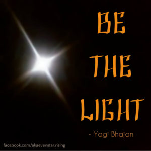 Quote - Be the light (Yogi Bhajan)